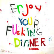 Enjoy your f...ing dinner