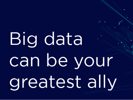 Big Data can be your greatest ally