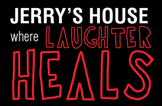 Jerry's House Where Laughter Heals