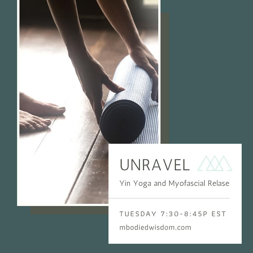 UNRAVEL: Yin Yoga and Myofascial Release