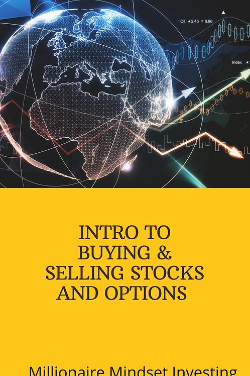 INTRO TO BUYING & SELLING STOCKS AND OPTIONS
