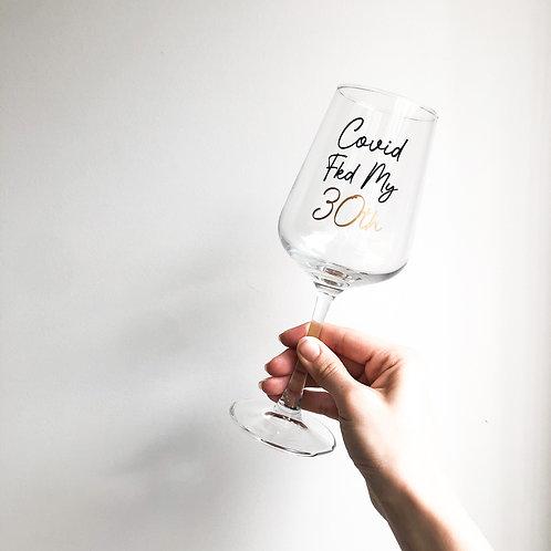 """covid fkd my"" wine glass"