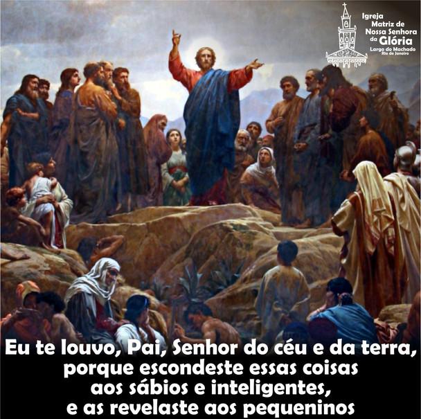 Eu te louvo, Pai, Senhor do céu e da terra, porque escondeste essas coisas aos sábios e inteligentes
