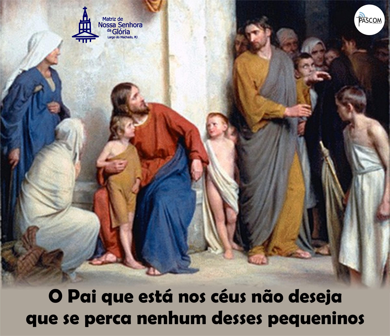 Resultado de imagem para o Pai que está nos céus não deseja que se perca nenhum desses pequeninos.
