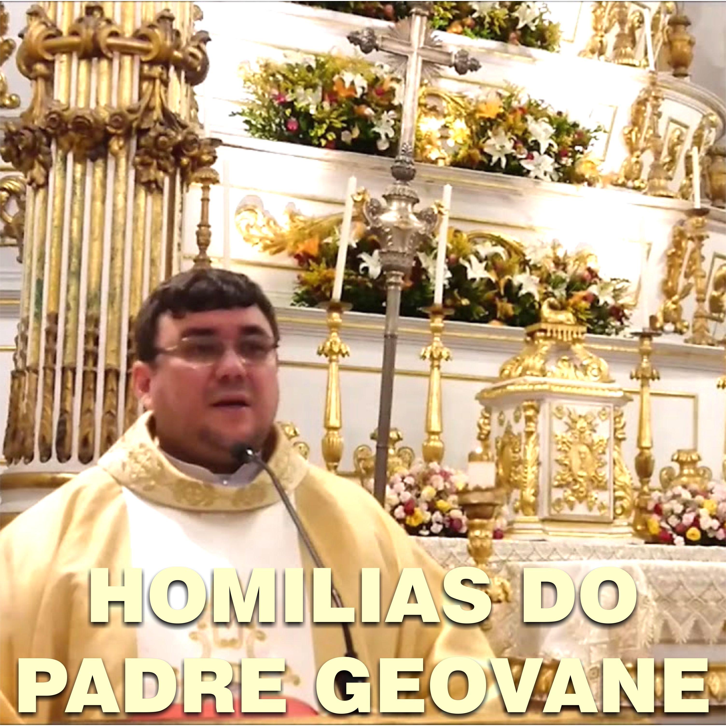 HOMILIAS DO PADRE GEOVANE