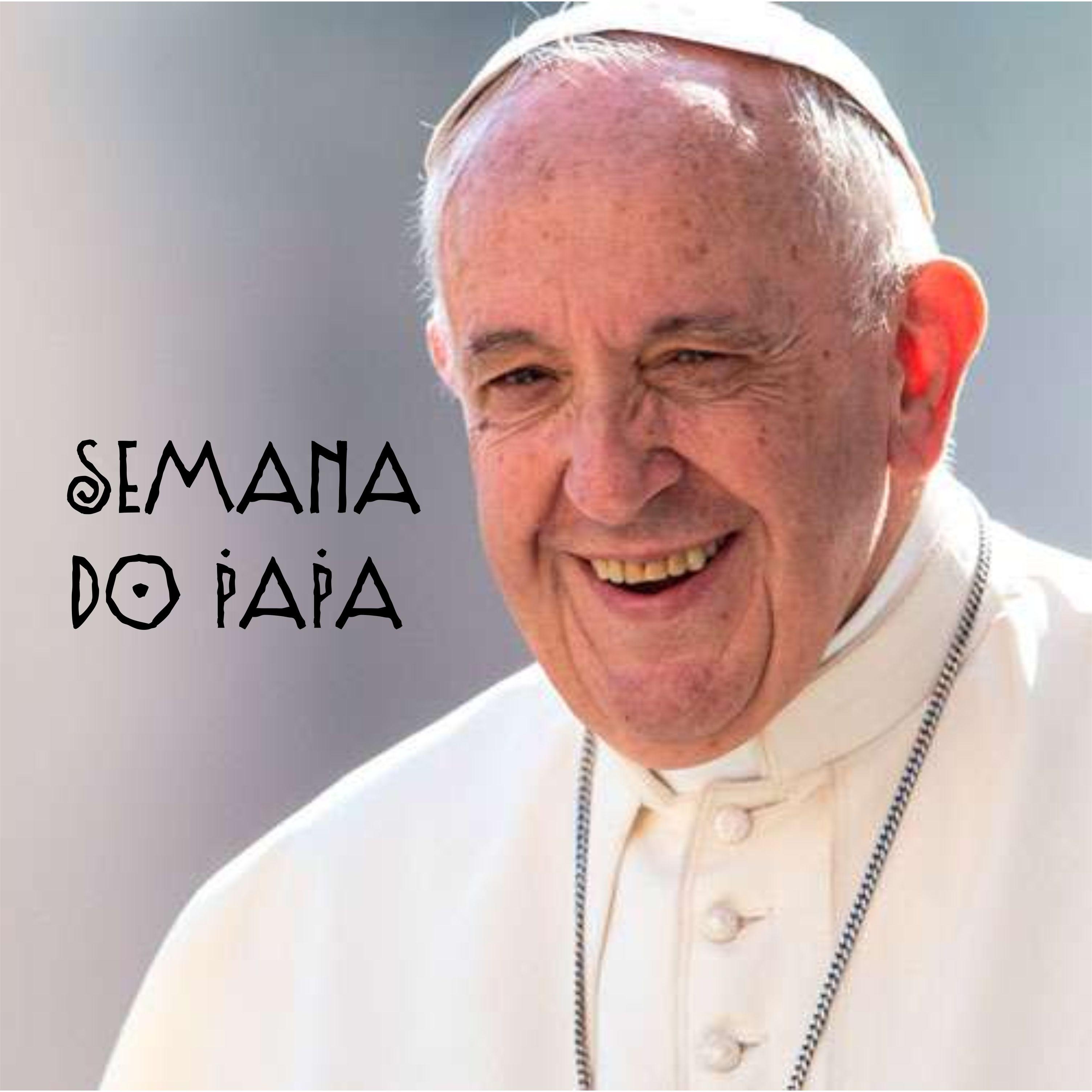 SEMANA DO PAPA