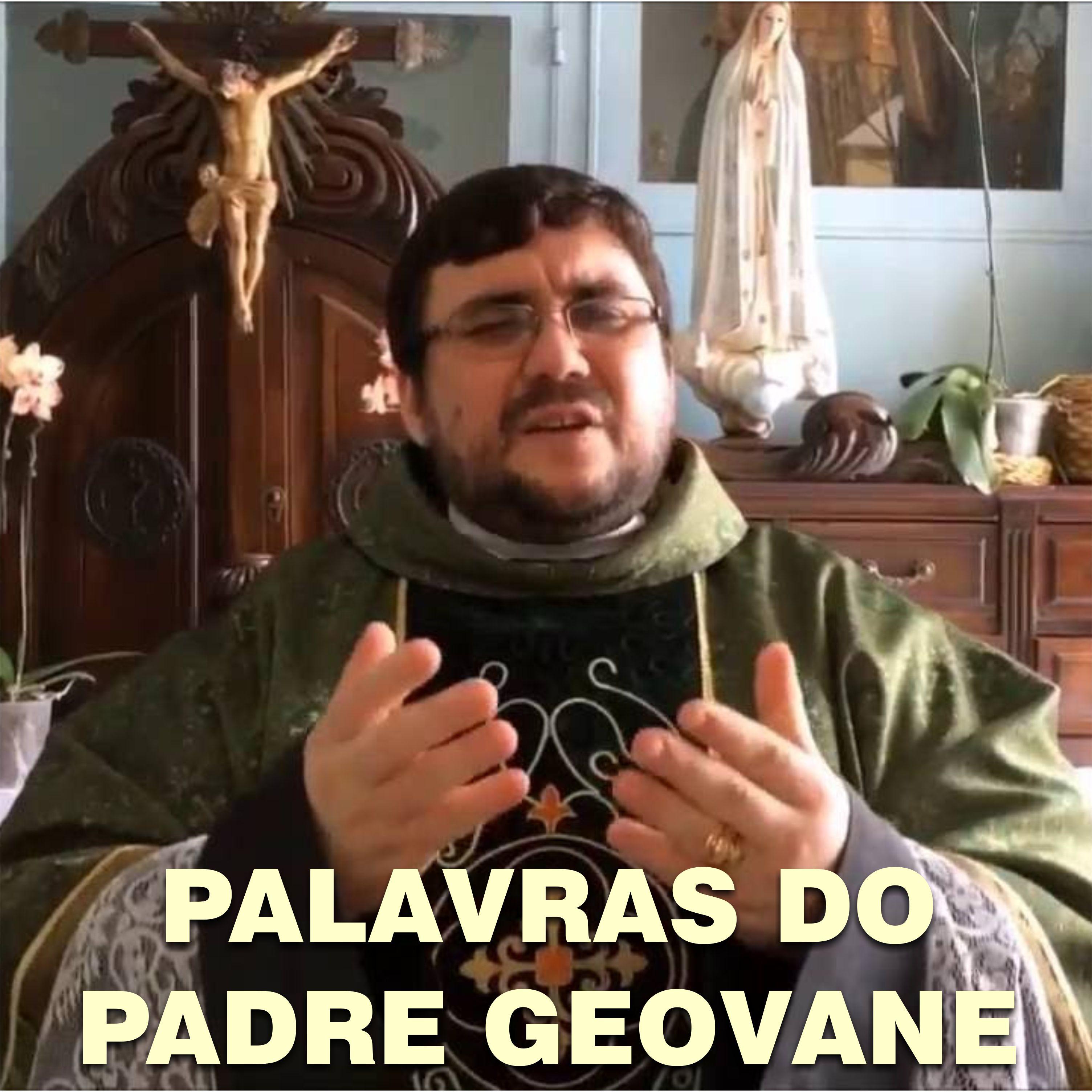 PALAVRAS DO PADRE GEOVANE