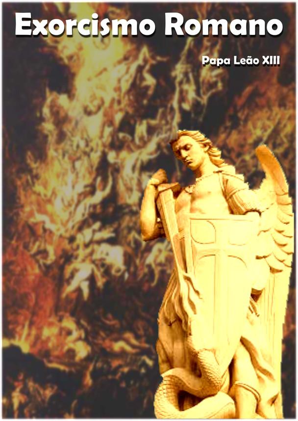 Exorcismo Romano, do Papa Leão XIII