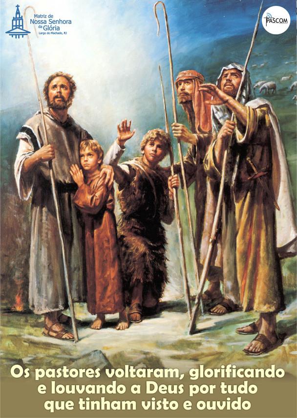 Os pastores voltaram, glorificando e louvando a Deus por tudo que tinham visto e ouvido