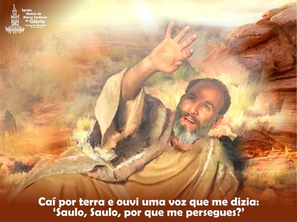 """Caí por terra e ouvi uma voz que me dizia: """"Saulo, Saulo, por quê me persegues?"""""""