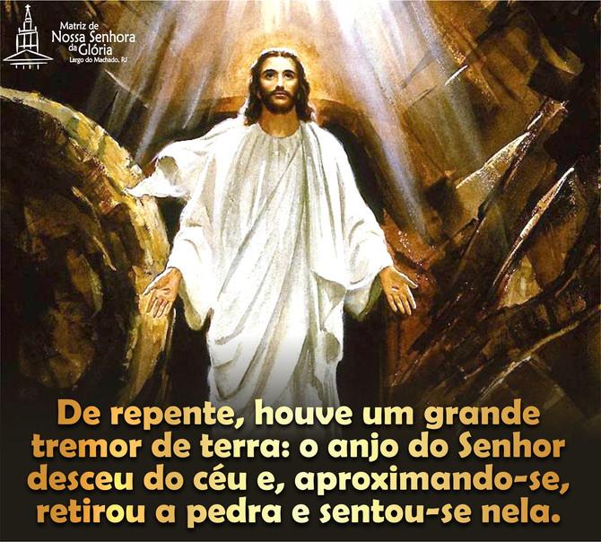De repente, houve um grande tremor de terra:o anjo do Senhor desceu do céu e, aproximando-se, retiro