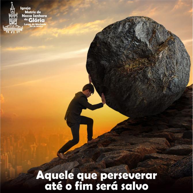 Aquele que perseverar até o fim será salvo