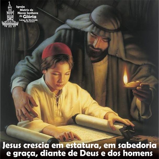Jesus crescia em estatura, em sabedoria e graça, diante de Deus e dos homens