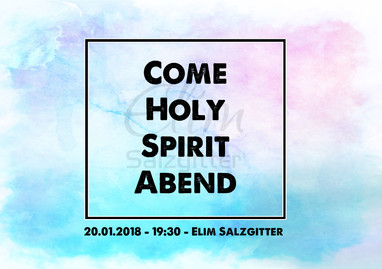 20.01.2018 Come Holy Spirit Abend