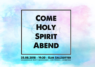 25.08.2018 Come Holy Spirit Abend