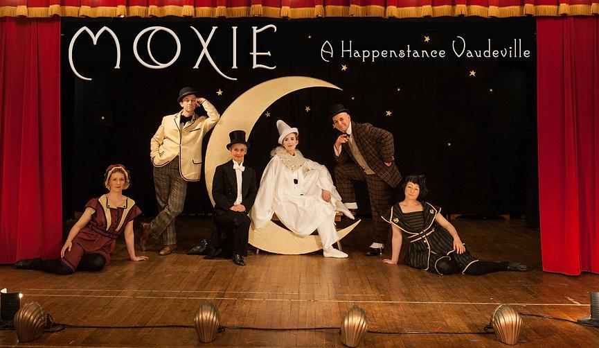 MOXIE: A Happenstance Vaudeville