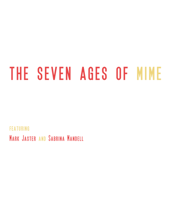 """Red and Yellow text that says """"THE SEVEN AGES OF MIME"""""""