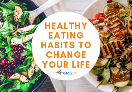 Healthy Eating Habits To Change Your Life