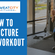 How To Structure Your Workouts for Best Results