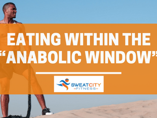 "Eating Within The ""Anabolic Window"""