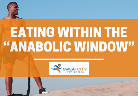 """Eating Within The """"Anabolic Window"""""""