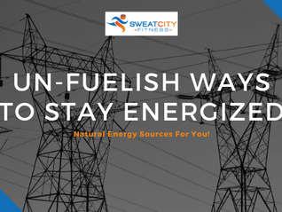 Un-FUELish Ways To Stay Energized