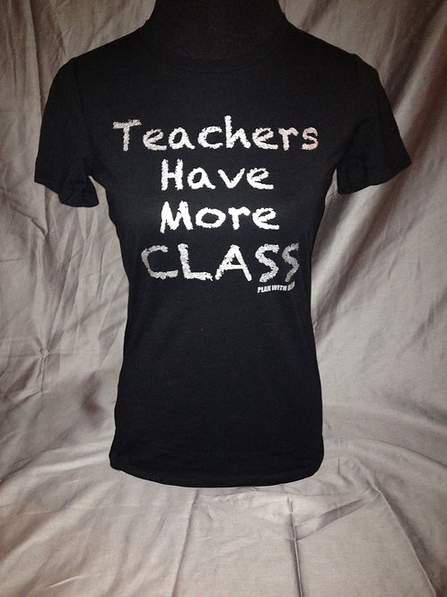 """Teachers Have More Class"" Classic Tee"