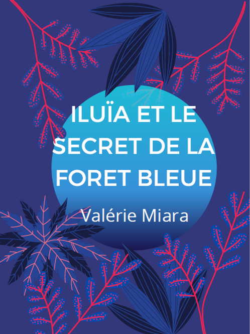 Iluïa et le secret de la forêt bleue