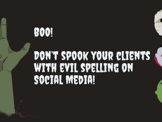 Boo! Don't spook your clients with evil spelling on Social Media!