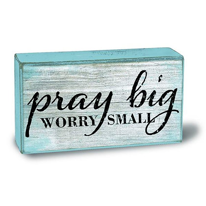 Pray Big Worry Small Square Box