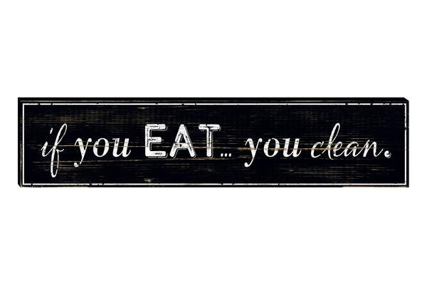 VINTAGE KITCHEN SIGN:  YOU EAT, YOU CLEAN