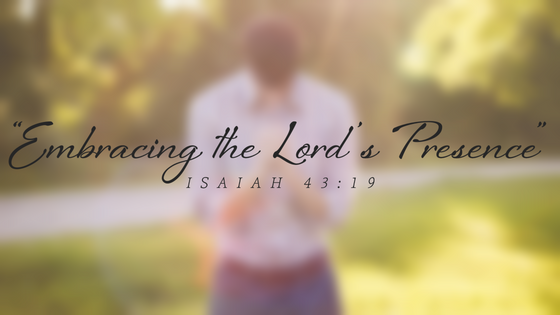 Embracing the Lord's Presence