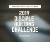 2019 Disciple Building Challenge