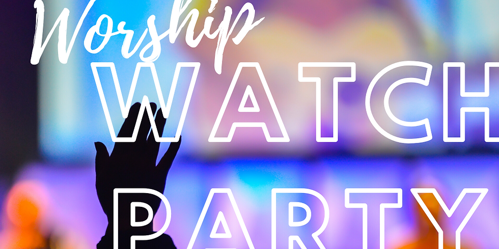 Worship Watch Party