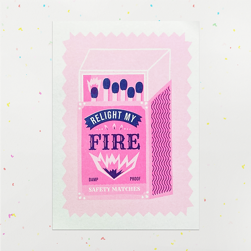 Relight My Fire Riso