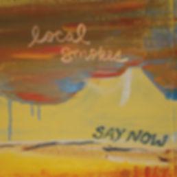 localsmokes-saynow-cover.jpg