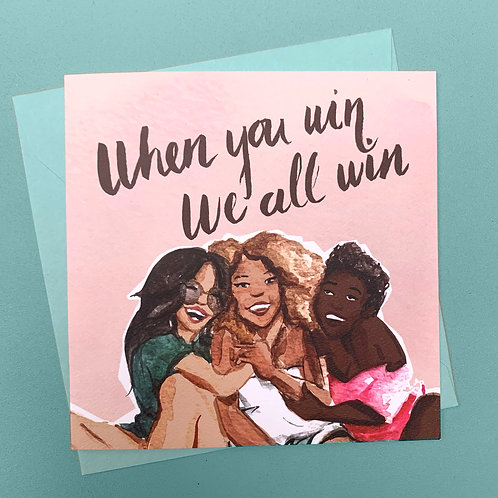 """When You Win, We All Win"" Card"