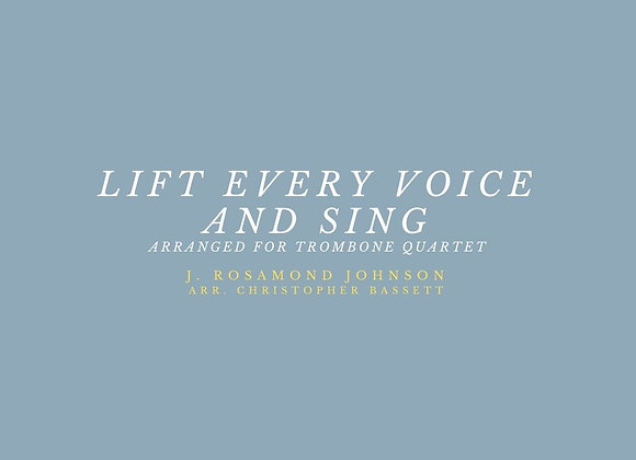 """Lift Every Voice and Sing"" for Trombone Quartet"