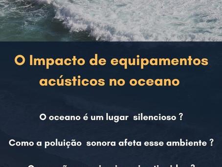 O impacto de equipamentos acústicos no oceano