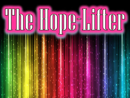The Hope-Lifter!  Video & Text