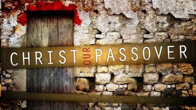 Palm Sunday -Christ Our Passover