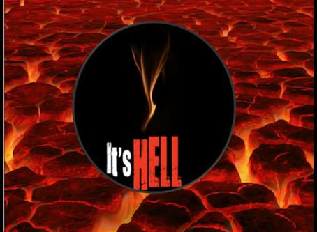 It's Hell...