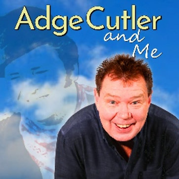 Adge Cutler and Me