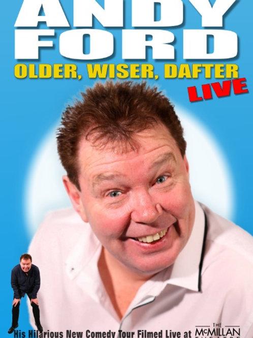 Older, Wiser, Dafter... LIVE!!