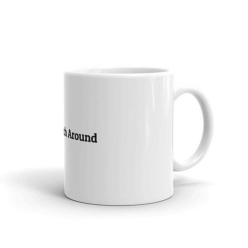 Teach Around Coffee Mug
