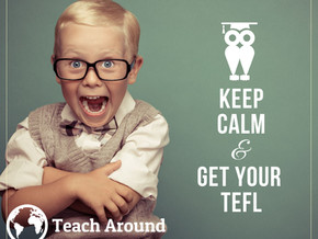 Why You Should Get a TEFL!