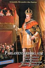 Parlamentarismo, sim! Mas à brasileira (Armando Alexandre dos Santos)