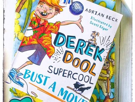 Derek Dool Supercool: Bust A Move, by Adrian Beck.