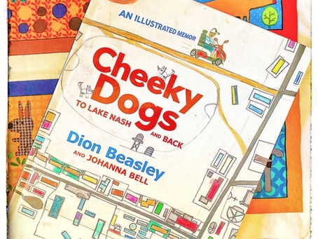 Cheeky Dogs: To Lake Nash and Back: an illustrated memoir, by Dion Beasley and Johanna Bell