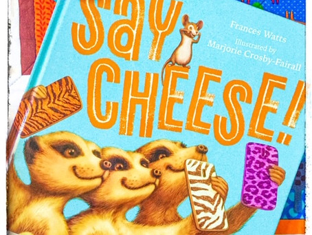 Say Cheese! by Frances Watts, illustrated by Marjorie Crosby-Fairall